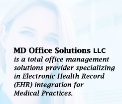 MD Office Solutions is a total office management solutions provider specializing in electronic health record integration for medical practices